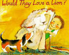 Would They Love a Lion? by Kady MacDonald Denton (Paperback, 1997)