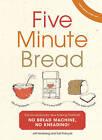 Five Minute Bread: The revolutionary new baking method: no bread machine, no kneading! by Jeffrey Hertzberg, Zoe Francois (Hardback, 2011)
