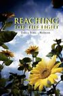 Reaching for The Light by Daniele Bomal Washburn 9781462888900 Paperback 2011