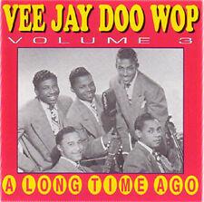 V.A. - VEE JAY DOO WOP Vol. 3 - A long Time ago CD