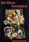 Art Deco Ceramics by Greg Stevenson (Paperback, 1998)