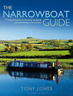 The Narrowboat Guide: A Complete Guide to Choosing, Designing and Maintaining a Narrowboat by Tony Jones (Paperback, 2016)