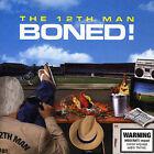 Boned by The 12th Man (CD, Dec-2006, Virgin)