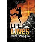 Life Lines 9781498401616 by Ph D Tony Atwater Paperback