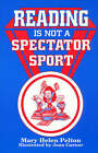 Reading is Not Spectator Sport by Mary Helen Pelton (Paperback, 1993)