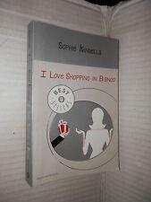 I LOVE SHOPPING IN BIANCO Sophie Kinsella Mondadori Oscar bestsellers 2009 libro