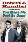 You Make Me Feel So Dead by Robert J. Randisi (Hardback, 2015)