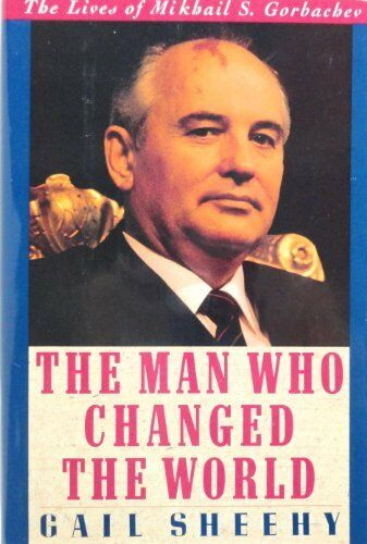 The Man Who Changed the World: The Lives of Mikhai