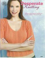 Desperate Knitting Instruction Patterns Women's Tops Bags Scarf + Asn 1384