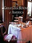 The Great Tea Rooms of America by Bruce Richardson (Hardback, 2008)