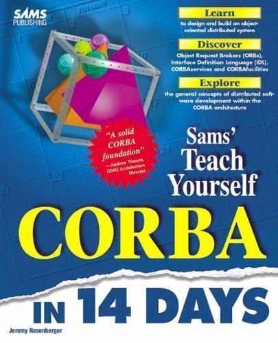 Rosenberger, Jeremy L. : Teach Yourself Corba in 14 Days (Sams Te
