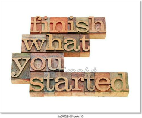 Finish What You Started Art Print Home Decor Wall Art Poster E
