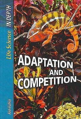 Adaptation and Competition  (Life Science: In Depth) by Andrew Solway
