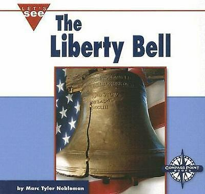 The Liberty Bell (Let's See Library - Our Nation series)