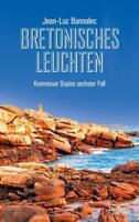 Bretonisches Leuchten von Jean-Luc Bannalec (2017, Taschenbuch)