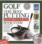 Golf Magazine: The Best Putting Instruction Book Ever! by Time Inc Home Entertaiment (Mixed media product, 2010)