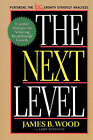 The Next Level: Essential Strategies for Achieving Breakthrough Growth by Larry Rothstein, James B. Wood (Paperback, 1999)