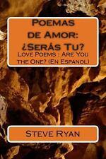 Poemas de Amor: ¿Seras Tu? : Love Poems: Are You the One? (en Espanol) by...