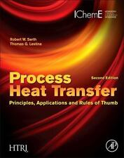 Process Heat Transfer : Principles, Applications and Rules of Thumb by Robert...