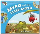 Myro and the Tiger Moth: Myro, the Smallest Plane in the World by Nick Rose (Paperback, 2010)