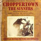 Choppertown: The Sinners by Original Soundtrack (CD, Dec-2005, One World (UK))
