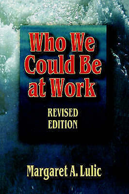 Who We Could Be at Work by Lulic, Margaret