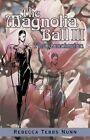 Magnolia Ball III The Conclusion 9781440193163 by Rebecca Tebbs Nunn Paperback