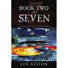Book Two of Seven 9781425974121 by Luv Alston Paperback