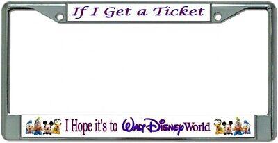 If I Get A Ticket I Hope It/'s To Disney World Chrome Frame