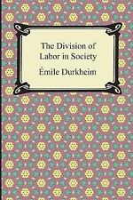 The Division of Labor in Society by Émile Durkheim (2013, Paperback)