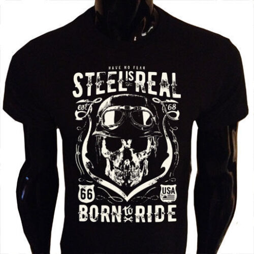 Born To Ride T-Shirt S-5XL SCREENPRINTED Biker Tee 66 No Fear Steal is Real