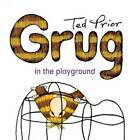 Grug in the Playground by Ted Prior (Paperback, 2009)
