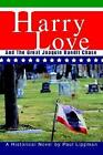 Harry Love and The Great Joaquin Bandit Chase 9780595281190 by Paul Lippman