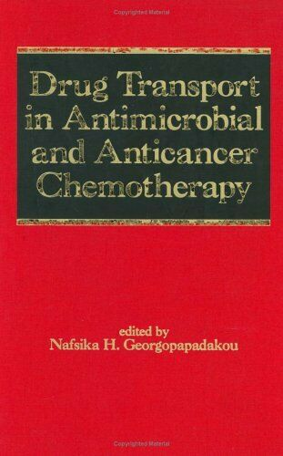 Drug Transport and Resistance in Antimicrobial and Anticancer Chemotherapy