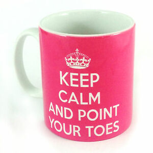 93a4fe6f80d NEW KEEP CALM AND POINT YOUR TOES GIFT MUG CUP BALLET TEACHER ...