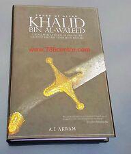 Sword of Allah: Khalid bin Al Waleed A Biographical Study of Greatest Generals
