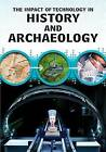 The Impact of Technology in History and Archaeology by Professor Alex Woolf (Hardback, 2015)