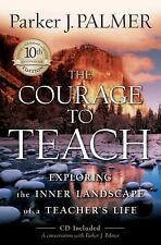 The Courage to Teach: Exploring the Inner Landscape of a Teacher's Lif-ExLibrary