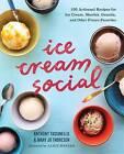 Ice Cream Social: 100 Artisanal Recipes for Ice Cream, Sherbet, Granita, and Other Frozen Favorites by Mary Jo Thoresen, Sonoma Press, Anthony Tassinello (Paperback / softback, 2016)