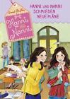 Hanni und Nanni 02. Hanni und Nanni schmieden neue Pläne von Enid Blyton (2015, Gebundene Ausgabe)
