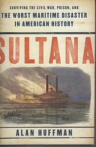 WORST-MARITME-DISASTER-SULTANA-by-ALAN-HUFFMAN-hc-dj-2009-1st-ed