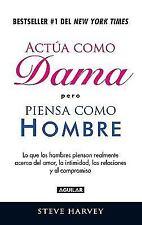 Actúa Como Dama pero Piensa Como un Hombre by Steve Harvey (2010, Paperback)