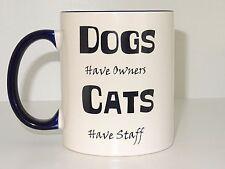 Dogs have owners cats have staff mug, Coffee Cup, Funny mug, ceramic mug, tea cu