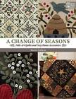 A Change of Seasons: Folk-Art Quilts and Cozy Home Accessories by Bonnie Sullivan (Paperback / softback, 2016)