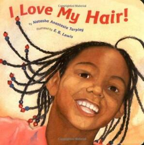 I-Love-My-Hair-by-Natasha-Anastasia-Tarpley-NEW-Book-FREE-amp-B