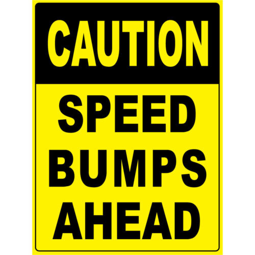 Caution Speed Bumps Ahead Osha Metal Aluminum Sign