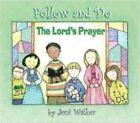 The Lord's Prayer - Follow and Do by Joni Walker (Hardback)