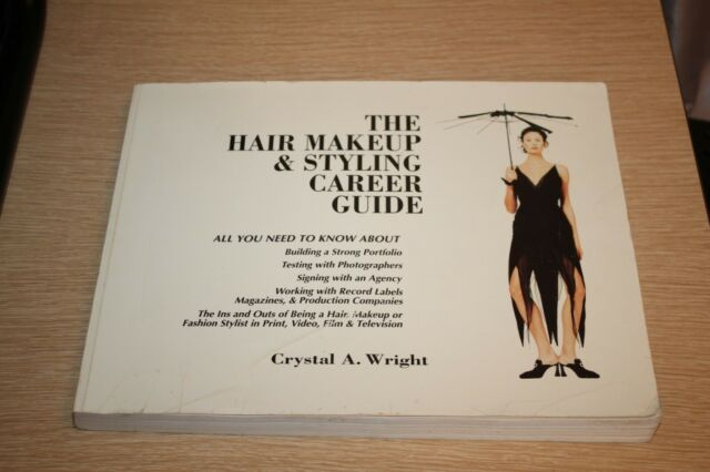 Hair, Makeup and Styling Career Guide by Crystal A. Wright (1995, Trade Paperbac