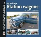 American Station Wagons - The Golden Era 1950-1975 by Norm Mort (Paperback, 2010)