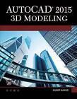 AutoCAD 2015: 3D Modeling by Munir M. Hamad (Paperback, 2015)